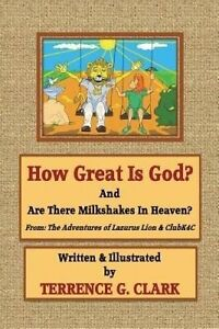 USED (LN) How Great Is God? by Terrence Gene Clark