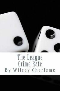 The League: Crime Rate by Cherisme, Wilsey -Paperback