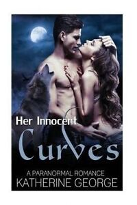 Her Innocent Curves: A Sport Menage Romance by Sparks, Victoria -Paperback