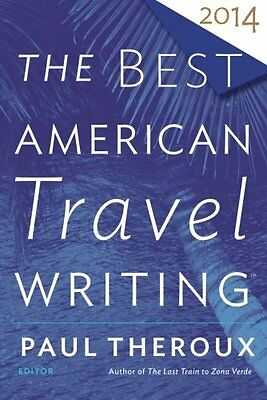 The Best American Travel Writing 2014 by Wilson, Jason