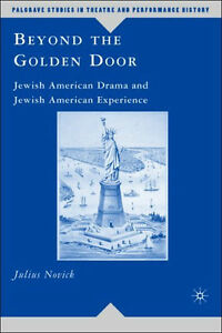 BEYOND THE GOLDEN DOOR: Jewish American Drama and Experience