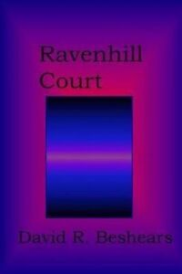 NEW Ravenhill Court by David R. Beshears