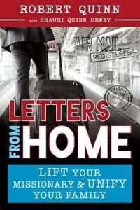 Letters Home How Lift Your Missionary Unify Your Fam by Quinn Robert -Paperback