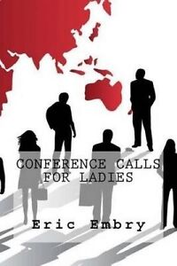 Conference Calls for Ladies by Embry, Dr Eric -Paperback