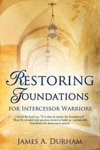 Restoring Foundations by Durham, James A. -Paperback