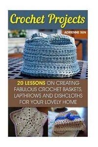 Crochet Projects 20 Fabulous Crochet Baskets Lapthrows Dis by Sun Adrienne