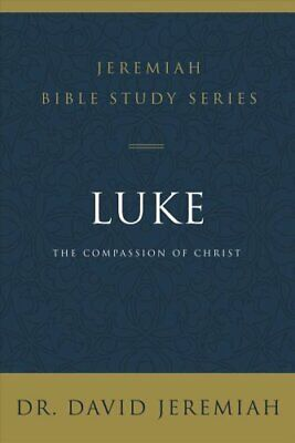 Luke The Compassion of Christ by David Jeremiah 9780310091530   Brand New