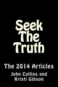 Seek the Truth - The 2014 Articles by Collins, John -Paperback