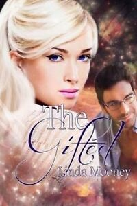 The Gifted by Mooney, Linda -Paperback