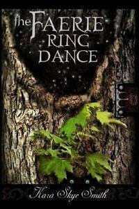The Faerie Ring Dance by Smith, Kara Skye -Paperback