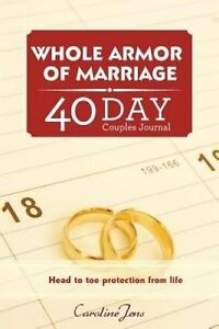 Whole Armor of Marriage Journal: 40 Day Couples Journal by Caroline Rose Jens