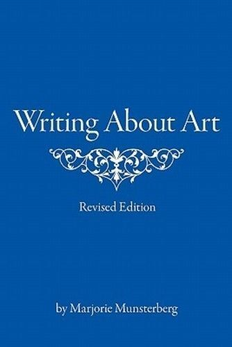 WRITING ABOUT ART - Revised Edition - MARJORIE MUNSTERBERG