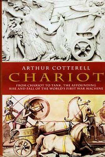 NEW Ancient Chariots Celtic Roman Greek Egypt Mesopotamia Asia Minor India China