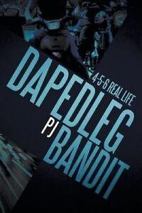 Dapedleg Bandit: 4-5-6 Real Life ''4-5-6'' ''Real Life by Pj -Paperback