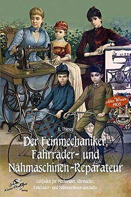 Der Feinmechaniker Fahrräder und Nähmaschinen Reparateur Historische Pflege Buch