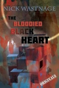 The Bloodied Black Heart by Wastnage, Nick -Paperback