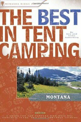 The Best in Tent Camping  Montana  A Guide for Car Campers Who Hate