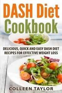 Dash Diet Cookbook Delicious Quick Easy Dash Diet Recipes f by Taylor Colleen