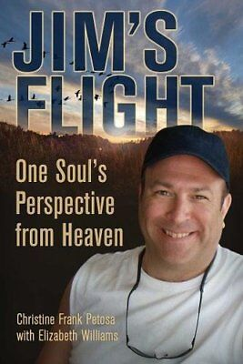Jims Flight: One Souls Perspective from Heaven