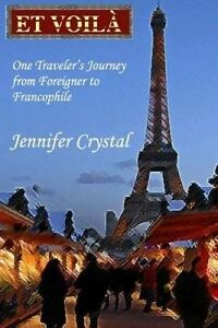 Et Voila One Traveler's Journey Foreigner Francophile   Crystal MS Jennifer