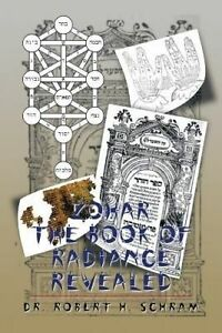 Zohar - The Book of Radiance Revealed by Schram, Robert H. -Paperback
