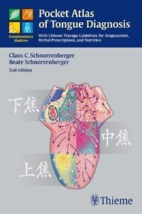 Pocket Atlas of Tongue Diagnosis: With Chinese Therapy Guidelines for...