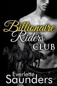 The Billionaire Riders Club by Saunders, Everlette -Paperback