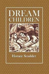Dream Children by Scudder, Horace -Paperback