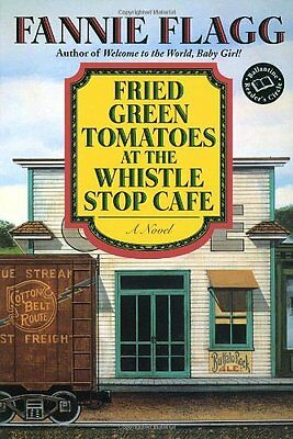 Fried Green Tomatoes at the Whistle Stop Cafe (Ballantine Readers Circle) by