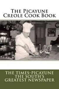 The Picayune Creole Cook Book by The Times-Picayune -Paperback