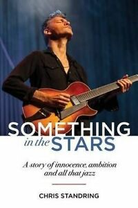 Something in Stars Story Innocence Ambition All Th by Standring Chris -Paperback