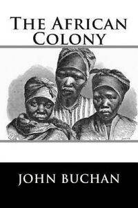 The African Colony by Buchan, MR John -Paperback