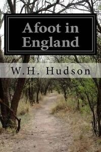 Afoot in England by Hudson, W. H. 9781502361806 -Paperback