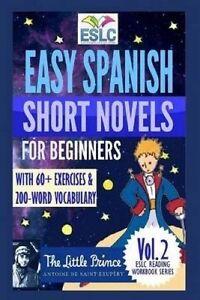 Easy Spanish Short Novels for Beginners with 60+ Exercises & 200- 9781530407361