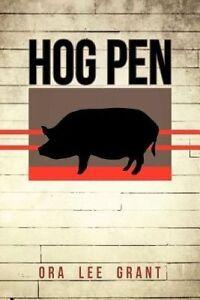 Hog Pen by Grant, Ora Lee -Paperback