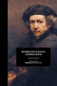 Rembrandt & Rafael Address Book by Hatcher III, James F. -Paperback