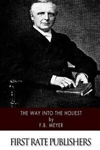 The Way Into the Holiest by Meyer, F. B. -Paperback