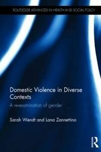 Domestic Violence in Diverse Contexts, Sarah Wendt