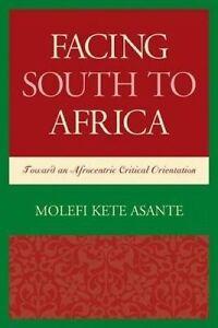 Facing South to Africa, Molefi Kete Asante