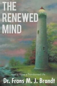 The Renewed Mind by Brandt, Frans M. J. -Paperback