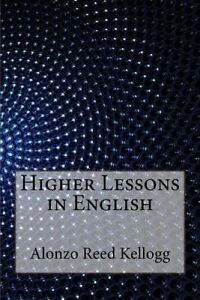 Higher-Lessons-in-English-by-Kellogg-Alonzo-Reed-Brainerd-Paperback