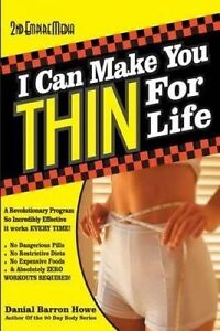 I Can Make You Thin for Life: A Revolutionary Program So Incredib by Howe, Dan