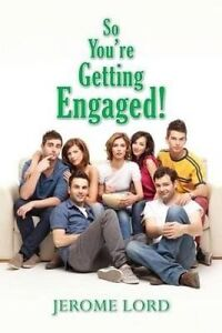 So You're Getting Engaged! by Lord, Jerome -Paperback