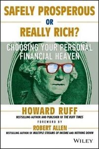 Safely Prosperous or Really Rich, Howard Ruff