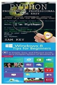 Python Programming Professional Made Easy & Windows 8 Tips for Be by Key, Sam