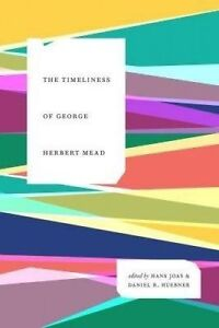 Timeliness of George Herbert Mead, Hans Joas
