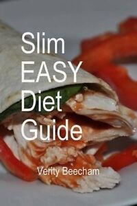Slim Easy Diet Guide: The Diet That Works for a Whole New You by Beecham, Verity