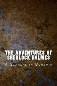 The Adventures Sherlock Holmes Scandal in Bohemia by Doyle Sir Arthur Conan