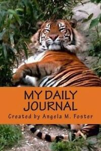 My Daily Journal 6x9 by Foster, Angela M. -Paperback