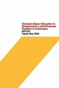 Christian Higher Education Globalization in Asia/Oceania Rea by Dinakarlal J